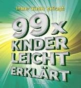 Cover-Bild zu Immer wieder gefragt: 99x kinderleicht erklärt von gondolino Wissen und Können (Hrsg.)