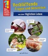 Cover-Bild zu Was Kinder wissen wollen: Verblüffende Fragen und Antworten aus dem täglichen Leben von gondolino Wissen und Können (Hrsg.)