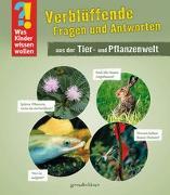 Cover-Bild zu Was Kinder wissen wollen: Verblüffende Fragen und Antworten aus der Tier- und Pflanzenwelt von gondolino Wissen und Können (Hrsg.)
