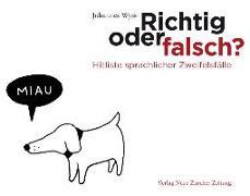 Cover-Bild zu Wyss, Johannes: Richtig oder falsch?