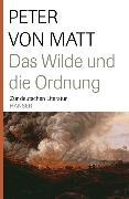 Cover-Bild zu Matt, Peter von: Das Wilde und die Ordnung