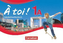 Cover-Bild zu À toi !, Fünfbändige Ausgabe, Band 1A, Vokabeltaschenbuch