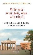 Cover-Bild zu Winkler, Heinrich August: Wie wir wurden, was wir sind (eBook)