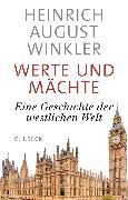 Cover-Bild zu Winkler, Heinrich August: Werte und Mächte (eBook)