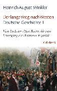 Cover-Bild zu Winkler, Heinrich August: Der lange Weg nach Westen - Deutsche Geschichte I (eBook)