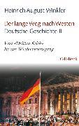 Cover-Bild zu Winkler, Heinrich August: Der lange Weg nach Westen - Deutsche Geschichte II (eBook)