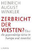 Cover-Bild zu Winkler, Heinrich August: Zerbricht der Westen? (eBook)