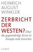 Cover-Bild zu Winkler, Heinrich August: Zerbricht der Westen?