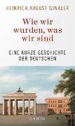 Cover-Bild zu Winkler, Heinrich August: Wie wir wurden, was wir sind