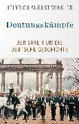 Cover-Bild zu Winkler, Heinrich August: Deutungskämpfe (eBook)