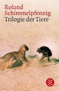 Cover-Bild zu Schimmelpfennig, Roland: Trilogie der Tiere