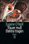 Cover-Bild zu O'Neill, Eugene: Trauer muß Elektra tragen