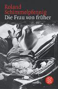 Cover-Bild zu Schimmelpfennig, Roland: Die Frau von früher