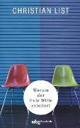 Cover-Bild zu List, Christian: Warum der freie Wille existiert (eBook)
