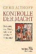 Cover-Bild zu Althoff, Gerd: Kontrolle der Macht (eBook)