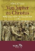 Cover-Bild zu Rüpke, Jörg: Von Jupiter zu Christus (eBook)