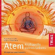 Cover-Bild zu Atem - Kraftquelle deines Lebens (Audio Download) von Saradananda, Swami