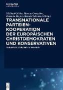 Cover-Bild zu Gehler, Michael (Hrsg.): Transnationale Parteienkooperation der europäischen Christdemokraten und Konservativen (eBook)