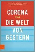 Cover-Bild zu Rauchensteiner, Manfried (Hrsg.): Corona und die Welt von gestern (eBook)