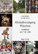 Cover-Bild zu Schmid, Gilbert: Altstadtrundgang München