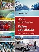 Cover-Bild zu Vogt, Günther: Wilde Schönheiten: Yukon und Alaska