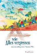 Cover-Bild zu Friedel, Bettina: A wie Alles vergessen