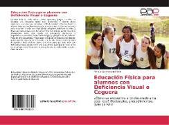Cover-Bild zu Guerrero del Peral, Manuel: Educación Física para alumnos con Deficiencia Visual o Ceguera