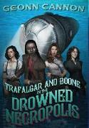 Cover-Bild zu Cannon, Geonn: Trafalgar and Boone in the Drowned Necropolis