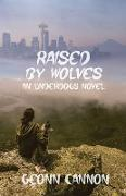 Cover-Bild zu Cannon, Geonn: Raised by Wolves