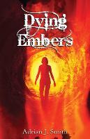 Cover-Bild zu Adrian, J. Smith: Dying Embers