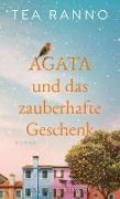 Cover-Bild zu Ranno, Tea: Agata und das zauberhafte Geschenk