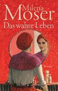 Cover-Bild zu Moser, Milena: Das wahre Leben