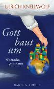 Cover-Bild zu Knellwolf, Ulrich: Gott baut um