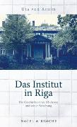 Cover-Bild zu Arnim, Uta von: Das Institut in Riga