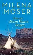 Cover-Bild zu Moser, Milena: Hinter diesen blauen Bergen
