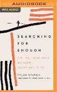 Cover-Bild zu Staton, Tyler: Searching for Enough: The High-Wire Walk Between Doubt and Faith