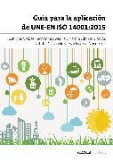 Cover-Bild zu Soto, Marisa Novo: Guía para la aplicación de UNE-EN ISO 14001:2015 (eBook)