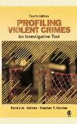 Cover-Bild zu Holmes, Ronald M.: Profiling Violent Crimes