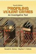 Cover-Bild zu Holmes, Ronald M.: Profiling Violent Crimes: An Investigative Tool