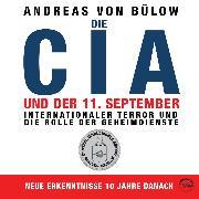 Cover-Bild zu eBook Die CIA und der 11. September - Internationaler Terror und die Rolle der Geheimdienste (Ungekürzt)