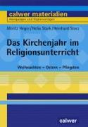Cover-Bild zu Heger, Moritz: Das Kirchenjahr im Religionsunterricht
