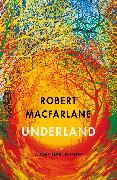 Cover-Bild zu Underland von Macfarlane, Robert