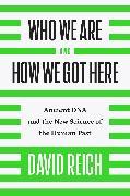 Cover-Bild zu Who We Are and How We Got Here von Reich, David