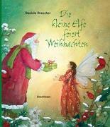 Cover-Bild zu Die kleine Elfe feiert Weihnachten von Drescher, Daniela