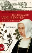 Cover-Bild zu Hildegard von Bingen. Ein Leben im Licht von Koschyk, Heike