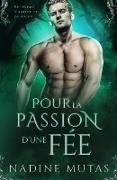 Cover-Bild zu eBook Pour la passion d'une fée (Amour et Magie, #3)