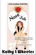 Cover-Bild zu Wheeler, Kathy L: Nose Job (Scrimshaw Doll Tales) (eBook)