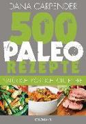 Cover-Bild zu 500 Paleo-Rezepte von Carpender, Dana