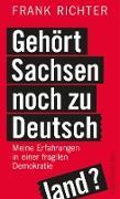 Cover-Bild zu Richter, Frank: Gehört Sachsen noch zu Deutschland? (eBook)