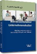 Cover-Bild zu Richter, Frank (Hrsg.): Wettbewerbsfaktor Unternehmenskultur (eBook)